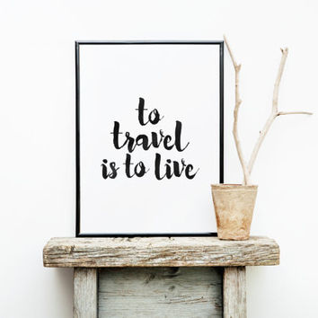 To Travel Is To Live, Travel Poster, Andersen Quote, Watercolor, Motivational Poster,inspirational words,dorm room decor,best words,home art