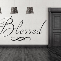 Blessed Vinyl Wall Decal, Murals, blessed decal, Wall Quotes, Vinyl Wall Art