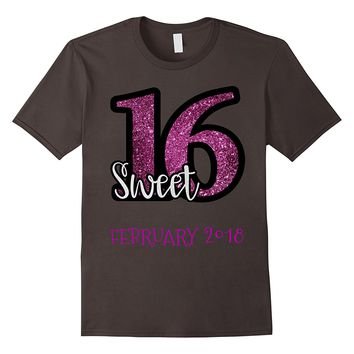 SWEET 16 FEBRUARY 2018 BIRTHDAY PARTY SHIRT