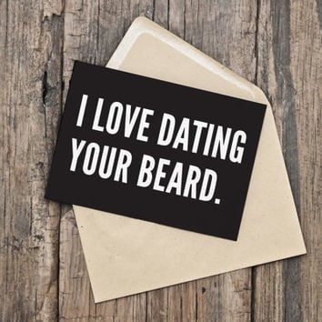 "Printable Valentine's Day Card / Funny Valentine / Beard / Love / ""I love dating your beard."""