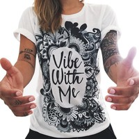 """""""Vibe With Me"""" Graphic T Shirt"""