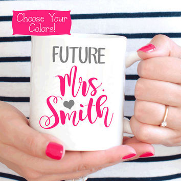 FUTURE MRS MUG, Newly Engaged Gift, Engagement Mug, Bride to Be Gift, Engaged Gift, Engagement Announcement, Coffee Mug, Cup Office Decor