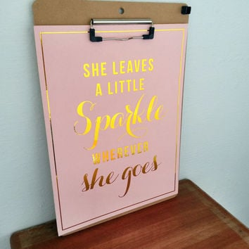 She Leaves a Little Sparkle Wherever She Goes Gold Foil Art Print - Kate Spade Quote - Pink and Gold Modern Home Decor