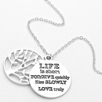 """""""Life Is Short, Forgive Quickly, Kiss Slowly, Love Truly"""" Silver Necklace"""