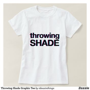 Throwing Shade Graphic Tee