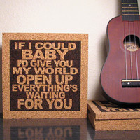 Fleetwood Mac - If I could Baby I'd give you my world Open up Everything's waiting for you - Stevie Nicks - Decorative Cork Trivet