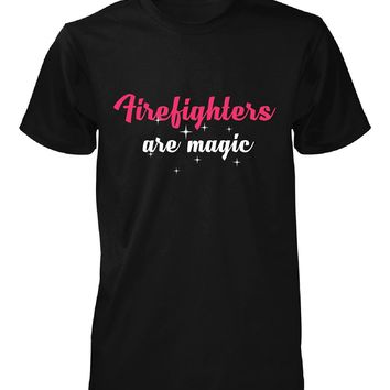 Firefighters Are Magic. Awesome Gift - Unisex Tshirt