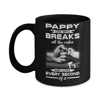 Pappy One Who Breaks All The Rules And Loves Every Second Of It Mug