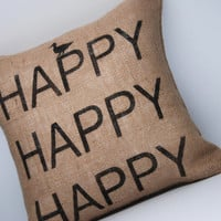 "Burlap Pillow COVER - Duck Dynasty Inspired - ""Happy Happy Happy"" - BLACK TEXT - Toss Pillow - Throw Pillow - 14x14"