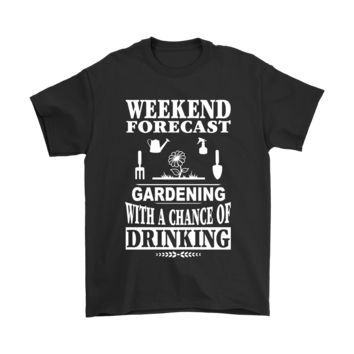 PEAPCV3 Weekend Forecast Gardening And Drinking Shirts