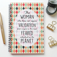 Writing journal, spiral notebook, sketchbook, bullet journal blank lined grid - The woman who does not require validation is the most feared