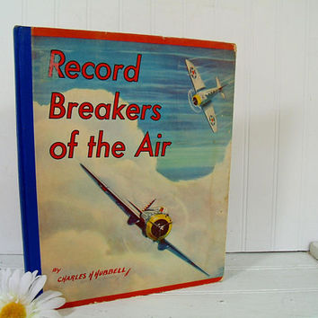 Record Breakers Of The Air Book by Charles H Hubbell 1st Edition ©1939 Lithograph Greyscale & Full Color 46 Sketches Aeronautical Art Pieces
