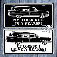 Hearse Funny Morbid Humor License Plate Car Tag Decal