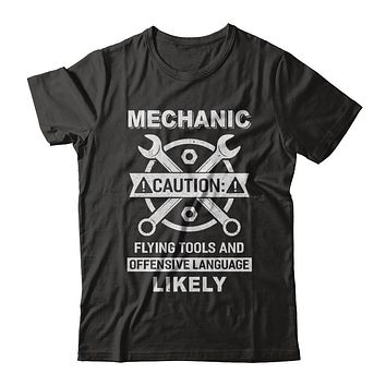 Mechanic Caution Flying Tools And Offensive Language Likely