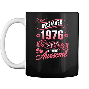 December 1976 42nd Birthday Gift Being Awesome T-Shirt Mug