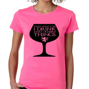 Women's T Shirt That's What I Do I Drink And Know Things Wing Glass Lannister Top Game Of Thrones Inspired