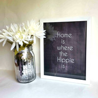 Home is where the hippie is quote 8.5 x 11 inch wall art print poster for kitchen, room, or home decor
