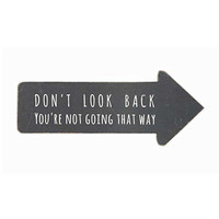 """Don't Look Back You're Not Going That Way"" Wood Arrow Shape Wall Decor 13-1/2-in L x 5-1/2-in H"