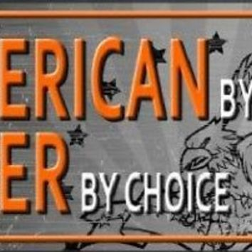 American by Birth Biker by Choice Sign Tag  Plate