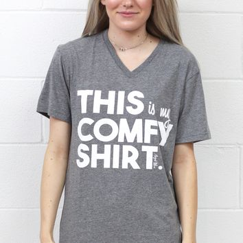 This is My Comfy Shirt V-neck Tee {Grey}
