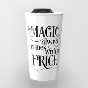 Once Upon a Time, Magic Always Comes With a Price, Black and White, Travel Mug, Tumbler, TV Show Quote