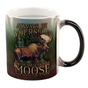 Always Be Yourself Unless Moose All Over Heat Changing Coffee Mug