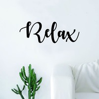 Relax V2 Quote Decal Sticker Wall Vinyl Art Home Decor Decoration Teen Inspire Inspirational Motivational Living Room Bedroom