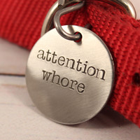"1.25 inch ""Attention Whore"" pet ID tag"