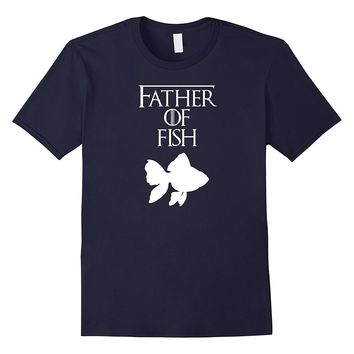 Father of Fish | Funny Unique Pet Fish Lover T-Shirt & Gift