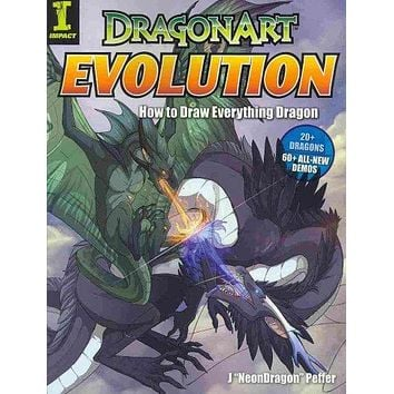 Dragonart Evolution: How to Draw Everything Dragon