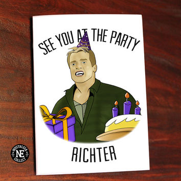 See You At The Party, Richter - Arnold Quote Inspired Birthday Card -  5 X 7 Inch Birthday Card or Party Invitation