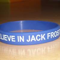 I Believe In Jack Frost silicon wristband