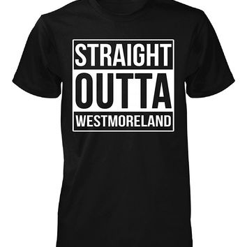 Straight Outta Westmoreland County. Cool Gift - Unisex Tshirt