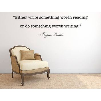 Either Write Something Worth Reading Wall Decal Quote