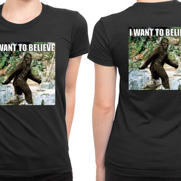 Star Wars Chewy In The Woods I Want To Believe 2 Sided Womens T Shirt