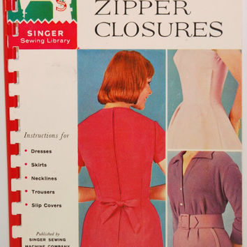 Vintage Singer Sewing Library How To Make Zipper Closures Book No. 111 (c.1960) Vintage Sewing, Dress Zippers, Singer Sewing Machine