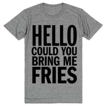 Hello Could You Bring Me Fries