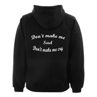 don't make me sad back hoodie