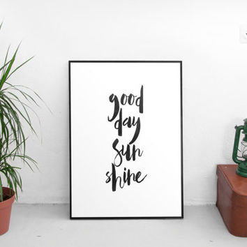 "printable art,motivational print""good day sunshine""watercolor painting style,hand lettering,dorm room decor,gift idea,typography,instant"