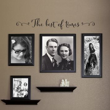 The best of times Wall Decal - Photo Wall Decal - Family Picture Wall - Large