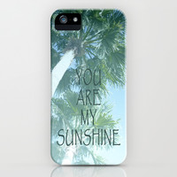 You Are My Sunshine iPhone & iPod Case by Shawn Terry King