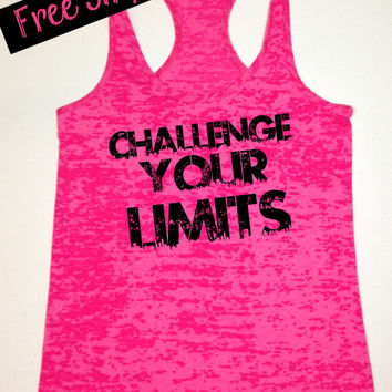 Challenge Your Limits. Womens Workout Tank Top. Running Tank. Cross Training Tank Top. Fitness Tank. Exercise Tank. Free Shipping USA