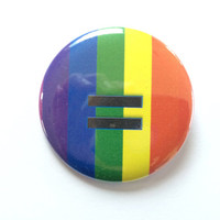 Rainbow Equal Sign  - 2.25 inch button/ pin - Gay Equality LGBT Pride Marriage Rights Button