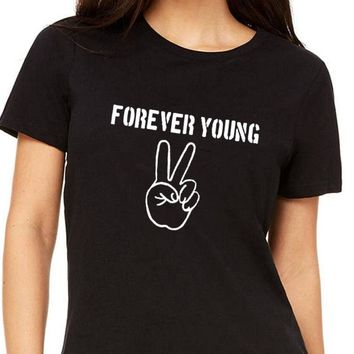 Forever Young Slogan T-shirt Tumblr Hipster Women T Shirt Black White 2018 New Fashion Gift Tee Shirt To Mom/ Wife/ Best Friend