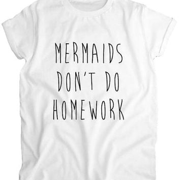 "Women's White ""Mermaids Don't Do Homework"" Graphic Printed Short Sleeve T-Shirt Top"