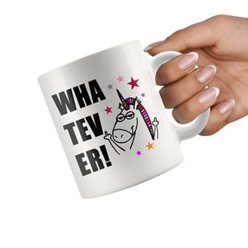 Funny Unicorn Mug, Whatever!, Unique Unicorn Coffee Mug, Sarcastic unicorn gift, Cute Unicorn Gift, Gift For Her, 11 oz mug,Stocking Stuffer