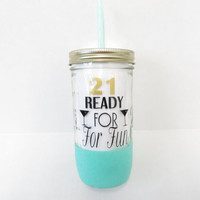 Personalized Mason Jar * 21 Ready for Fun * Personalized Tumbler * Tumbler * Acrylic Tumbler * Birthday Gift * Glitter tumbler