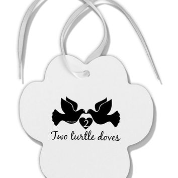 Two Turtle Doves Text Paw Print Shaped Ornament