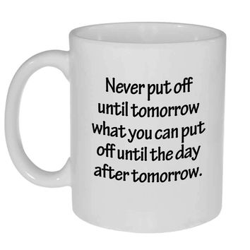 Procrastination Motto Coffee or Tea Mug