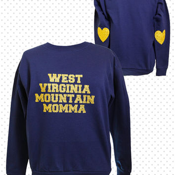 West Virginia Mountain Momma: Women's Sweatshirt with Heart Elbow Patches {MADE TO ORDER}